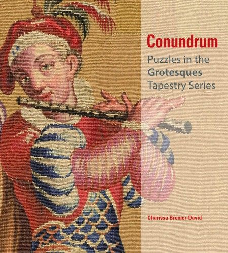 BREMER-DAVID Charissa, Conundrum : Puzzles in the Grotesques Tapestry Series, Los Angeles, Getty Publications, décembre 2015, 76 p.
