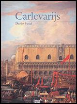 SUCCI Dario, Luca Carlevarijs, Gorizia, Libreria Editrice Goriziana, 2015, 336 p.