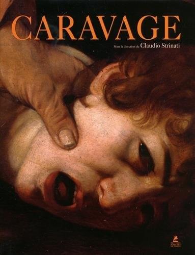 STRINATI Claudio (dir.), Le Caravage, Paris, Place des Victoires, novembre 2015, 360 p.