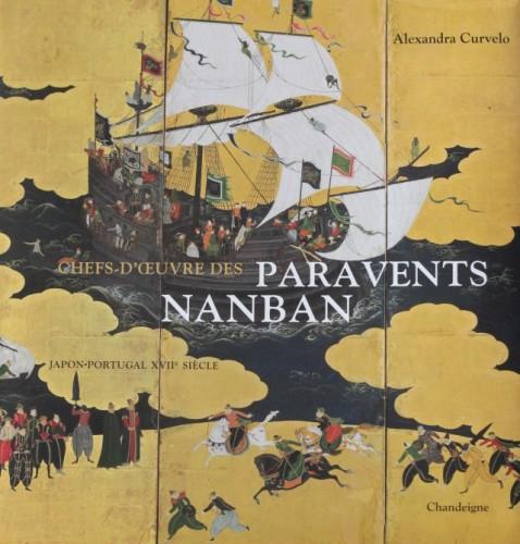 CURVELO Alexandra (dir.), Chefs-d'œuvre des paravents nanban. Portugal-Japon XVIe-XVIIe siècles, Paris, Chandeigne, 2015, 176 p.