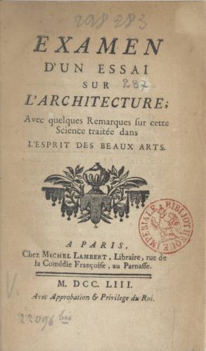 La Font de Saint-Yenne, Étienne, Examen d'un essai sur l'architecture , avec quelques remarques sur cette science traitée dans l'esprit des beaux-arts, Paris, M. Lambert, 1753 (Page de garde).