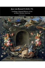 BAADJ Nadia, Jan van Kessel I (1626-1679) : Crafting a Natural History of Art in Early Modern Antwerp, Turnhout, Brepols, 2016, 208 p.