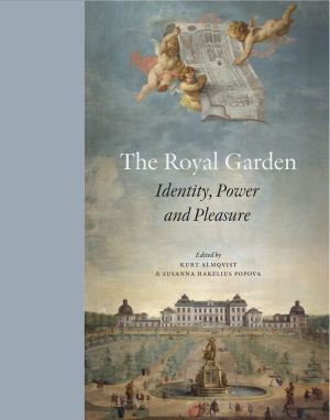 ALMQVIST Kurt (dirs.) et HAKELIUS POPOVA Susanna (dirs.), The Royal Garden : Identity, Power and Pleasure, Stockholm, Axel and Margaret Ax:son Johnson Foundation, 2016, 193 p.