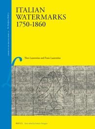 LAURENTIUS Theo et LAURENTIUS Frans, Italian Watermarks, 1750–1860, Leiden, Brill, 2016, 175 p.