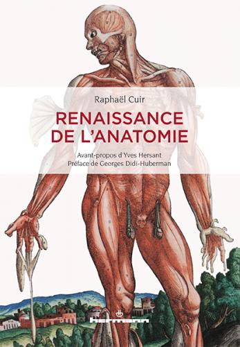 CUIR Raphaël, Renaissance de l'anatomie, Paris, Hermann, 2016, 316 p.