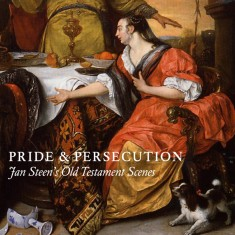 WENLEY Robert, CAHILL Nina et VAN GULICK Rosalie, Pride and Persecution : Jan Steen's Old Testament Scenes, Londres, Paul Holberton, octobre 2017, 80 p.